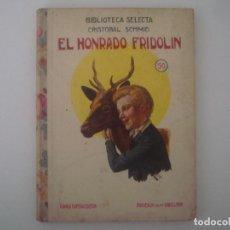 Libros antiguos: LIBRERIA GHOTICA. CRITOBAL SCHMID. EL HONRADO FRIDOLIN. RAMON SOPENA. 1934. MUY ILUSTRADO.. Lote 98950643