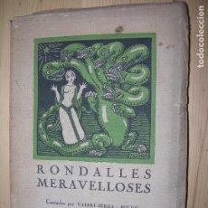 Libros antiguos: (F.1) RONDALLES MERAVELLOSAS PER VALERI SERRA I BOLDÚ AÑO 1924 CATALÁN. Lote 99333699