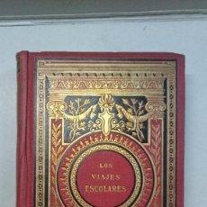 Libros antiguos: MAESTRO R. TOPFFER: LOS VIAJES ESCOLARES SEGUIDOS DE LOS CUENTOS DE TOPFFER (1896). Lote 99521883