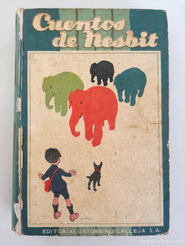 CUENTOS DE NESBIT - ILUSTRADO - EDITORIAL SATURNINO CALLEJA (AÑOS 20, CIRCA 1924) (Libros Antiguos, Raros y Curiosos - Literatura Infantil y Juvenil - Cuentos)