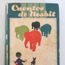 Libros antiguos: CUENTOS DE NESBIT - ILUSTRADO - EDITORIAL SATURNINO CALLEJA (AÑOS 20, CIRCA 1924). Lote 99828967