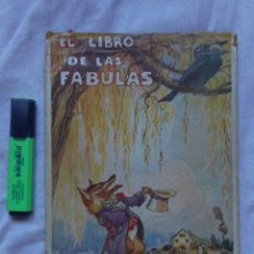 Libros antiguos: EL LIBRO DE LAS FÁBULAS – IL. J. LLAVERÍAS - MAGNÍFICA 1ª EDICIÓN LUJO– ED. JUVENTUD , 1930. Lote 99892835
