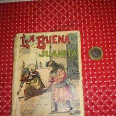 Libros antiguos: LA BUENA JUANITA - SATURNINO CALLEJA - MADRID - AÑO 1901 - 158 PÁGINAS. Lote 101020835