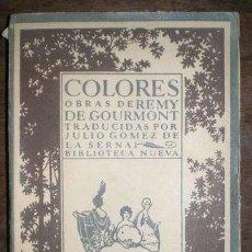 Libros antiguos: GOURMONT, REMY DE: COLORES. CUENTOS NUEVOS SEGUIDOS DE COSAS ANTIGUAS. Lote 101075859