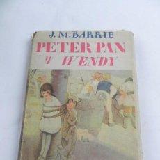 Libros antiguos: ANTIGUO CUENTO INFANTIL PETER PAN Y WENDY, EL NIÑO QUE NO QUISO CRECER, AÑO 1934, POR J.M.BARRIE, AÑ. Lote 101346687