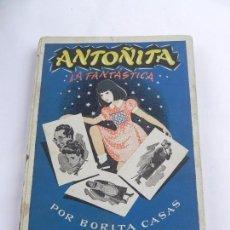 Libros antiguos: LIBRO DE ANTOÑITA LA FANTASTICA, POR CASAS, BORITA, DIBUJOS DE ZARAGÜETA. GILSA EDS, MADRID. MIDE 25. Lote 101347927
