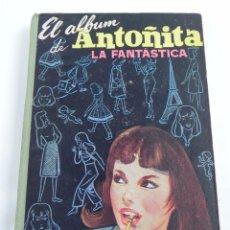 Libros antiguos: EL ALBUM DE ANTOÑITA LA FANTÁSTICA, POR BORITA CASAS. GILSA 1ª ED. 1958. CARTONÉ CON LOMO DE TELA. I. Lote 101350923