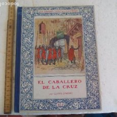 Libros antiguos: EL CABALLERO DE LA CRUZ. CLOVIS EIMERIC. 1927 EDITORIAL JUVENTUD. ILUSTRACIONES JUNCEDA. Lote 101448135