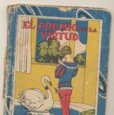 Libros antiguos: EL PREMIO DE LA VIRTUD. BIBLIOTECA ESCOLAR RECREATIVA IX. CALLEJA 193?. Lote 101775307