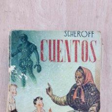 Libros antiguos: CUENTOS. SCHEROFF. LECTURAS CREATIVAS. 1946 MADRID. W. Lote 101858487