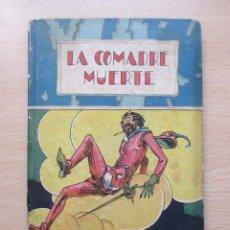 Libros antiguos: LA COMADRE MUERTE. Lote 103046131