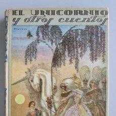 Libros antiguos: EL UNICORNIO Y OTROS CUENTOS // CALLEJA // ILUST. PENAGOS, RIBAS, MARCO Y MÁXIMO RAMOS // 1925. Lote 103621031