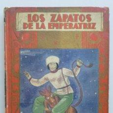 Libros antiguos: LOS ZAPATOS DE LA EMPERATRIZ // CUENTOS DE CALLEJA // ILUSTRACIONES DE HORTELANO // 1936. Lote 103628943