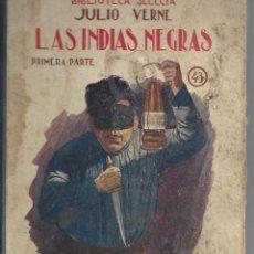 Libros antiguos: LAS INDIAS NEGRAS.JULIO VERNE.EDIT. RAMON SOPOENA. AÑO 1925. Lote 103655847
