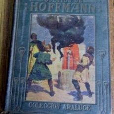 Libros antiguos: CUENTOS DE HOFFMANN - RELATOS A LOS NIÑOS - POR MANUEL VALLVE - EDIT. ARALUCE 1914. Lote 103733855