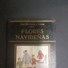 Libros antiguos: COLECCIÓN FREIXINET. FLORES NAVIDEÑAS.FOLCH Y TORRES. Lote 104629067