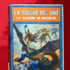 Libros antiguos: LA CIUDAD DEL ORO, POR FEDERICO TRUJILLO, 1940, EDITORIAL RAMÓN SOPENA, LIBROS DE PREMIO. ORIGINAL. Lote 105054963