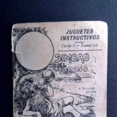Libros antiguos: LIBRITO CUENTO-JUQUETES INSTRUCTIVOS-SIMBAD EL MARINO-SERIE 1,TOMO 12,EDITOR;S.CALLEJA. Lote 105168123
