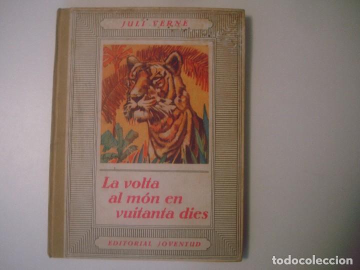 LIBRERIA GHOTICA. JULI VERNE. LA VOLTA AL MON EN 80 DIES. EDITORIAL JUVENTUD. 1934. FOLIO. ILUSTRADO (Libros Antiguos, Raros y Curiosos - Literatura Infantil y Juvenil - Cuentos)