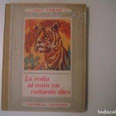 Libros antiguos: LIBRERIA GHOTICA. JULI VERNE. LA VOLTA AL MON EN 80 DIES. EDITORIAL JUVENTUD. 1934. FOLIO. ILUSTRADO. Lote 105279031