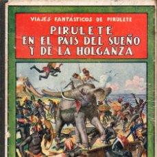Libros antiguos - FEDERICO TRUJILLO : PIRULETE EN EL PAÍS DEL SUEÑO Y DE LA HOLGANZA (SOPENA, 1933) - 105354419