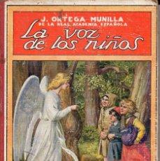 Libros antiguos: J. ORTEGA MUNILLA : LA VOZ DE LOS NIÑOS (SOPENA, 1922). Lote 105354583
