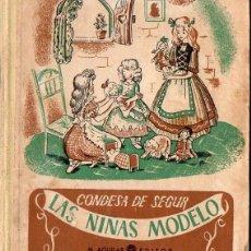 Libros antiguos: CONDESA DE SEGUR : LAS NIÑAS MODELO (AGUILAR, C. 1945) EDICIÓN ORIGINAL, NO FACSÍMIL. Lote 105355395