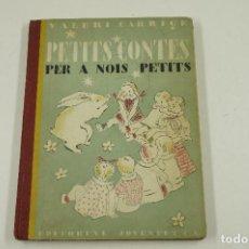 Libros antiguos: PETITS CONTES PER A NOIS PETITS, VALERI CARRICK, 1935, EDITORIAL JOVENTUT. 19X25CM. Lote 105876827