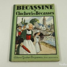 Libros antiguos: BÉCASSINE A CLOCHER LES BÉCASSES, EDITIONS GAUTIER, 1935, PARIS. 23X31,5CM. Lote 105877007