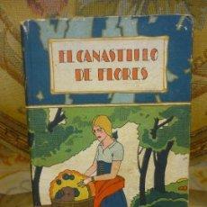Libros antiguos: EL CANASTILLO DE FLORES. BIBLIOTECA ILUSTRADA CALLEJA Nº XXVI. . Lote 105972783