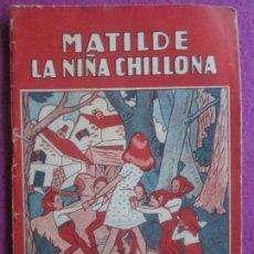 Libros antiguos: LIBRO, MATILDE LA NIÑA CHILLONA, COLECCION MARUJITA, Nº183. Lote 107124187