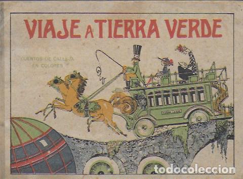 VIAJE A TIERRA VERDE. MADRID : CALLEJA, 1919. CUENTOS EN COLORES. 5A. SERIE. 12X17CM. 16 P. (Libros Antiguos, Raros y Curiosos - Literatura Infantil y Juvenil - Cuentos)
