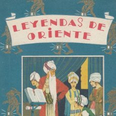 Libros antiguos: CUENTOS DE CALLEJA. LEYENDAS DE ORIENTE. MADRID, SATURNINO CALLEJA, S.F. (C. 1930). PERFECTO ESTADO. Lote 108213707