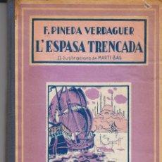 Libros antiguos - F.PINEDA VERDAGUER L'ESPASA TRENCADA RONDALLA NOVA EDICIONS MEDITERRÀNIA 1936 IL.MARTÍ BAS - 108325499