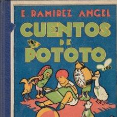 Libros antiguos: E. RAMIREZ ANGEL. CUENTOS DE POTOTO. BURGOS, HIJOS DE SANTIAGO RODRÍGUEZ, S.F. (C. 1930). EXCELENTE.. Lote 108425727