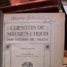 Libros antiguos: CUENTOS DE MADRES E HIJOS, ANTONIO DE TRUEBA, 1915, RUBIÑOS. . Lote 108824259