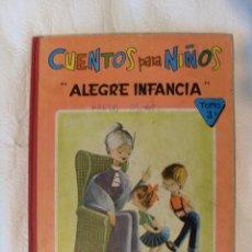 Libros antiguos: CUENTOS INFANTILES ALEGRE INFANCIA TOMO 3º. Lote 109268503