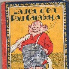 Libros antiguos: ALMERICH : L'AUCA D'EN PAU CARABAÇA (RONDALLA CATALANA LLIBRERIA VARIA). Lote 109290019