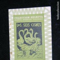 Libros antiguos: F1 COLECCION SELECTA CUENTOS ILUSTRADOS LOS SEIS CISNES EDITORIAL MAUCCI. Lote 109395891