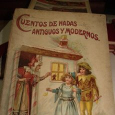 Libros antiguos: CUENTOS DE HADAS ANTIGUOS Y MODERNOS ED. LIBRERIA NACIONAL Y EXTRANJERA MADRID S/F. Lote 110059327