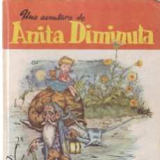 Libros antiguos: ANITA DIMINUTA - J. BLASCO, ILUSTRADOR - EDICIONES AUGUSTA. Lote 110121659