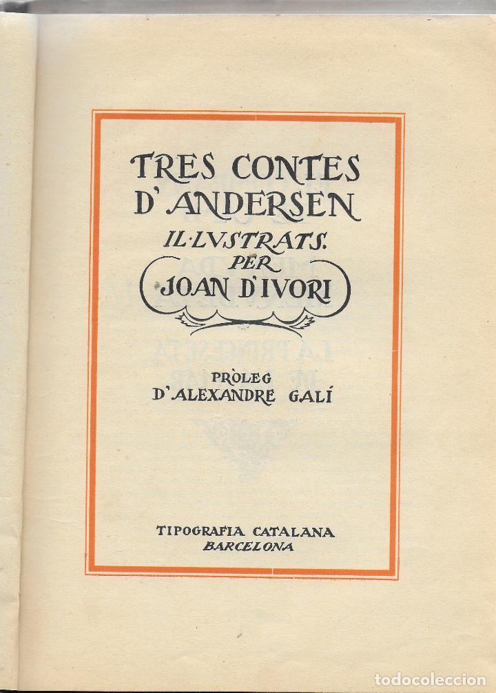 Libros antiguos: Tres contes d Andersen ilustrats per Joan d Ivori; prol. A. Galí. BCN : Tip. Catalana,1923. - Foto 2 - 110146855