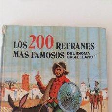 Libros antiguos: LOS 200 REFRANES MAS FAMOSOS DEL IDIOMA CASTELLANO.. Lote 110820475