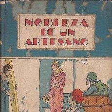 Libros antiguos: CUENTO COLECCION BIBLIOTECA ILUSTRADA NOBLEZA DE UN ARTESANO EDITORIAL CALLEJA. Lote 110849071