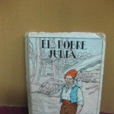 Libros antiguos: EL POBRE JULIA. RONDALLES POPULARS. VALERI SERRA I BOLDU. LLIMONA - LONGORIA - R. OPISSO.. 1932. . Lote 110961891