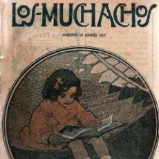 Libros antiguos: LOS MUCHACHOS. SEMANARIO CON REGALOS. NÚM. 171. DOMINGO 19 DE AGOSTO DE 1917.. Lote 111220727