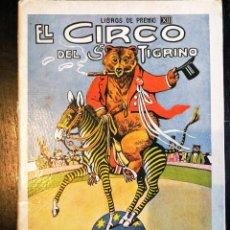 Libros antiguos: ANTIGUO CUENTO EL CIRCO DE SEÑOR TIGRINO - AÑOS 30 - RAMON SOPENA - DIBUJOS DE ASHA - EN PERFECTO ES. Lote 111539779