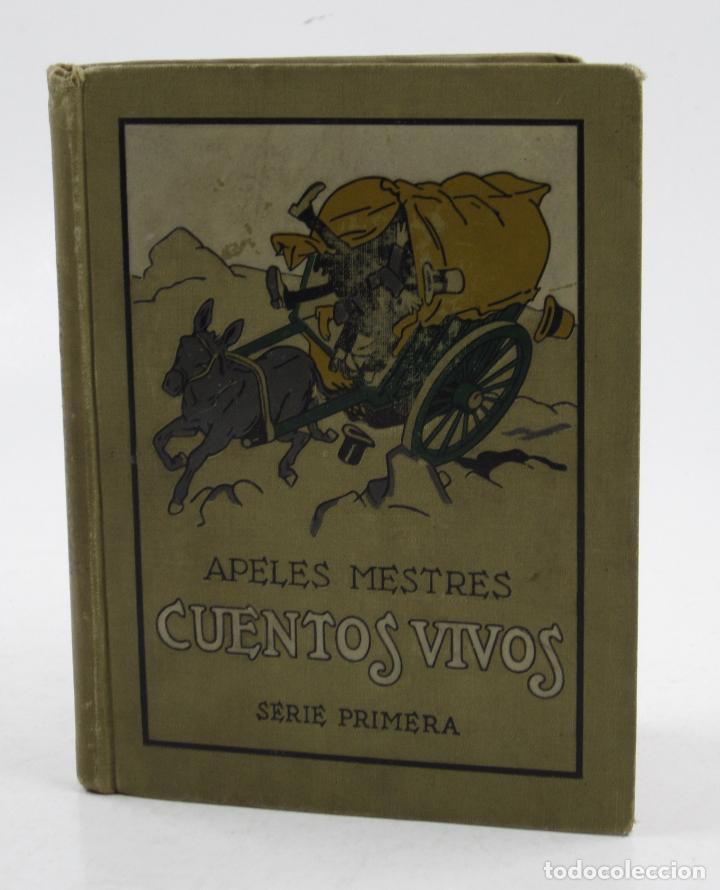 CUENTOS VIVOS, 1918, APELES MESTRES, SERIE PRIMERA, SEIX BARRAL, BARCELONA. 14,5X19CM (Libros Antiguos, Raros y Curiosos - Literatura Infantil y Juvenil - Cuentos)