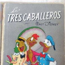 Libros antiguos: LOS TRES CABALLEROS, WALT DISNEY, 1946 2 EDICION EN MUY BUEN ESTADO. Lote 111906347