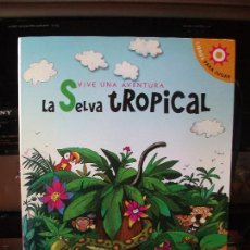 Libros antiguos: VIVE UNA AVENTURA. LA SELVA TROPICAL - ANA PRADO RIVEIRO (TEXTO), ALENA EMILOVA, DANIEL ALONSO. Lote 111919895